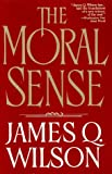 Wilson, James Q.: The Moral Sense