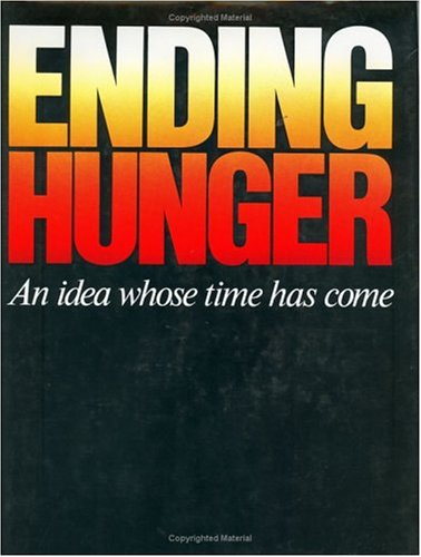 ending-hunger-an-idea-whose-time-has-come