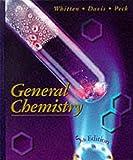 Whitten, Kenneth W.: General Chemistry (Saunders golden sunburst series)