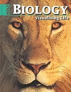 Biology: Visualizing Life: Visualizing Life…