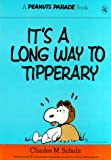 Schulz, Chales M.: It&#39;s a Long Way to Tipperary
