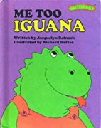 Me Too Iguana by Jacquelyn Reinach