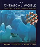 Moore, David S.: The Chemical World: Concepts and Applications