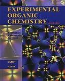 Gilbert, John C.: Experimental Organic Chemistry: A Miniscale and Microscale Approach (Saunders Golden Sunburst Series)