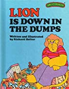 Lion Is Down in the Dumps by Richard Hefter