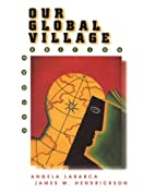 Our Global Village by Angela Labarca