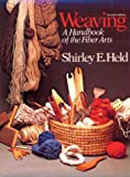 Held, Shirley E.: Weaving: A Handbook of Fiber Arts