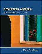 Beginning Algebra With Infotrac by Charles…
