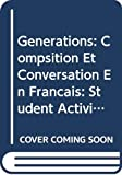 Meunier, Lydie: Student Activities Manual for Generations: Compsition et conversation en francais