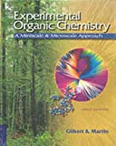 Gilbert, John C.: Experimental Organic Chemistry: A Miniscale and Microscale Approach (with CD-ROM)