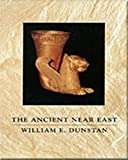 Dunstan, William E.: The Ancient Near East