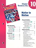 No Author: Indiana Holt Science & Technology Chapter 10 Resource File: Matter in Motion