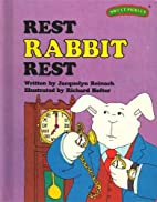Rest, Rabbit, Rest by Jacquelyn Reinach
