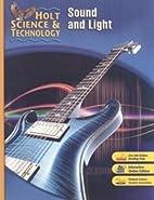 Holt Science & Technology: Sound and Light…
