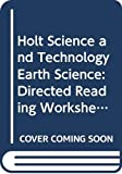 Na: Holt Science and Technology Earth Science: Directed Reading Worksheets California Edition