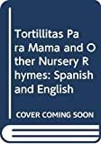 Griego, Margot C.: Tortillitas Para Mama and Other Nursery Rhymes: Spanish and English