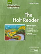 The Holt Reader, Sixth Course (Elements of…