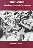 Gilbert Herdt: The Sambia: Ritual and Gender in New Guinea (Case Studies in Cultural Anthropology)
