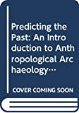 Thomas, David Hurst: Predicting the Past: An Introduction to Anthropological Archaeology