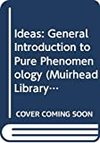 Edmund Husserl: Ideas: General Introduction to Pure Phenomenology (Muirhead Library of Philosophy)