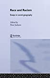 Jackson, Peter: Race and Racism: Essays in Social Geography