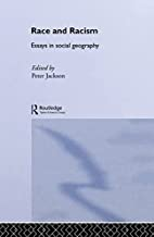 Race and Racism: Essays in Social Geography…