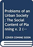 Problems of an Urban Society Vol. 2 Social Content of Planning