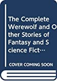 Boucher, Anthony: The Complete Werewolf and Other Stories of Fantasy and Science Fiction