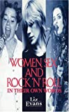 Evans, Liz: Women, Sex &amp; Rock &#39;N&#39; Roll: In Their Own Words
