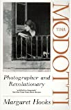 Hooks, Margaret: Tina Modotti : Photographer and Revolutionary
