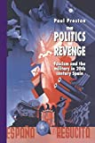 Preston, Paul: The Politics of Revenge: Fascism and the Military in Twentieth Century Spain