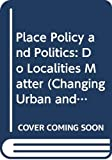 Harloe, Michael: Place, Policy and Politics: Do Localities Matter? (Changing Urban and Regional Systems of Britian)