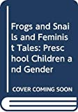 Davies, Bronwyn: Frogs and Snails and Feminist Tales: Preschool Children and Gender