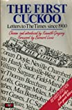 Gregory, Kenneth: The First Cuckoo : Letters to the Times,1900-1980