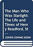 McCarthy, Patrick: The Man Who Was Starlight: The Life and Times of Henry Readford, Stock Thief, Pathfinder and Folk Hero