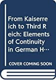 Fischer, Fritz: From Kaiserreich to the Third Reich: Elements of Continuity in German History 1871 1945