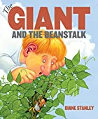 The Giant and the Beanstalk by Diane Stanley
