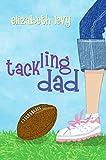 Levy, Elizabeth: Tackling Dad