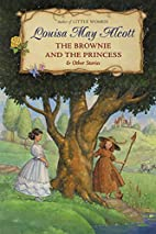The Brownie and the Princess & Other Stories…