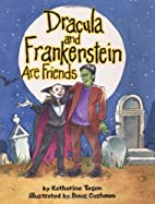 Dracula and Frankenstein Are Friends by…