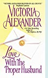 Alexander, Victoria: Love With the Proper Husband