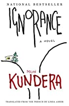 Ignorance: A Novel by Milan Kundera