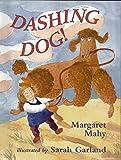 Mahy, Margaret: Dashing Dog!