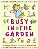 Shannon, George: Busy in the Garden