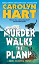 Murder Walks the Plank by Carolyn Hart
