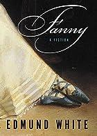 Fanny, A Fiction by Edmund White