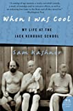 Kashner, Sam: When I Was Cool: My Life At The Jack Kerouac School