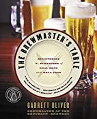 The Brewmaster's Table: Discovering the…