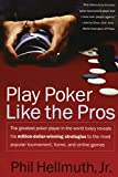 Hellmuth, Phil: Play Poker Like the Pros