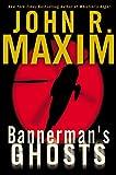 Maxim, John R.: Bannerman's Ghosts